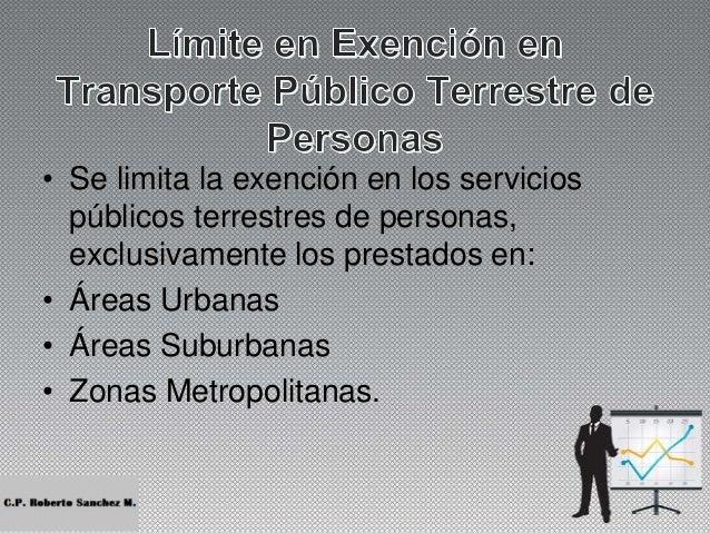 • No será aplicable la exención de importación temporal • cuando se destinen a: • Regímenes Aduaneros de Importación Tempo...