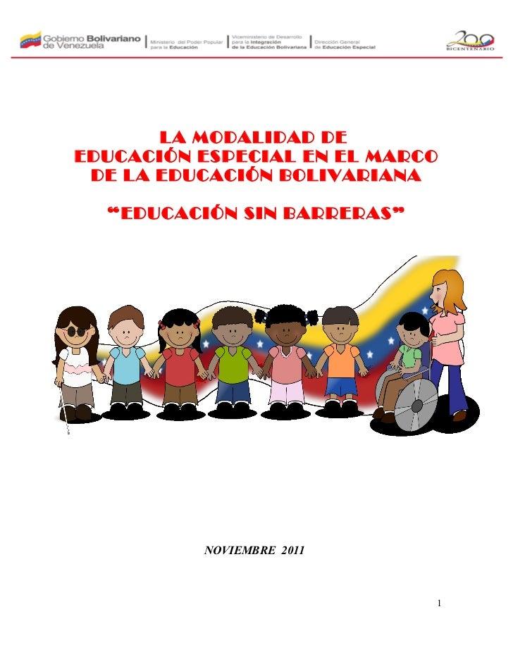 """LA MODALIDAD DEEDUCACIÓN ESPECIAL EN EL MARCO DE LA EDUCACIÓN BOLIVARIANA  """"EDUCACIÓN SIN BARRERAS""""          NOVIEMBRE 201..."""