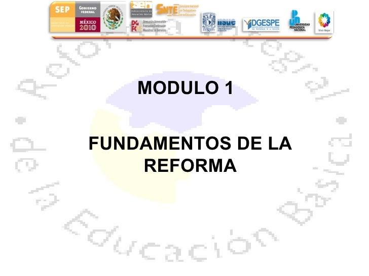 MODULO 1 FUNDAMENTOS DE LA REFORMA