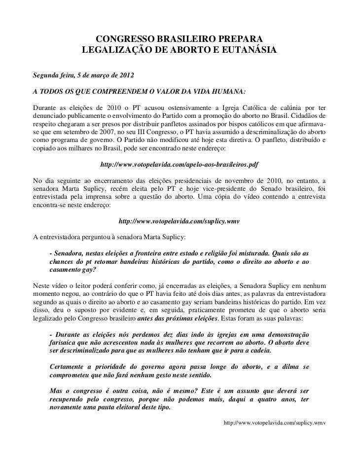 CONGRESSO BRASILEIRO PREPARA                 LEGALIZAÇÃO DE ABORTO E EUTANÁSIASegunda feira, 5 de março de 2012A TODOS OS ...