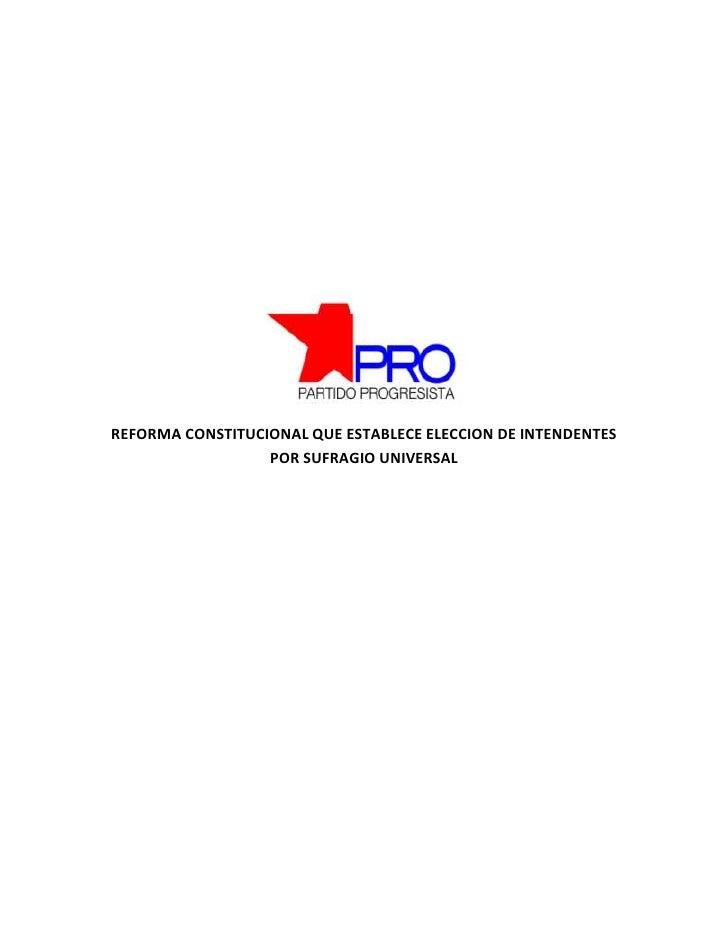 REFORMA CONSTITUCIONAL QUE ESTABLECE ELECCION DE INTENDENTES POR SUFRAGIO UNIVERSAL<br />REFORMA CONSTITUCIONAL QUE ESTABL...