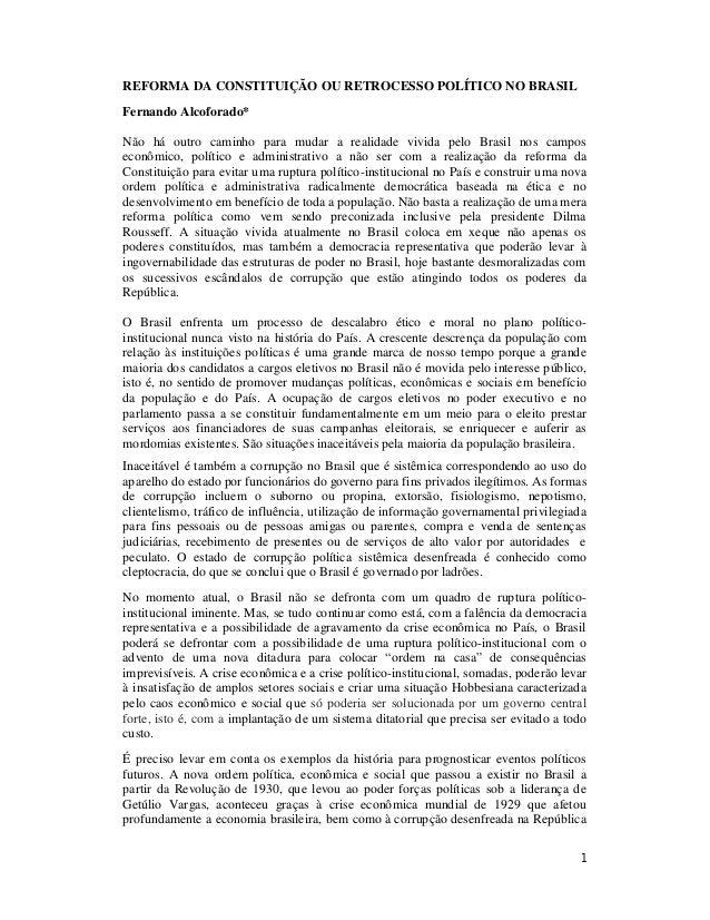 REFORMA DA CONSTITUIÇÃO OU RETROCESSO POLÍTICO NO BRASIL  Fernando Alcoforado*  Não há outro caminho para mudar a realidad...