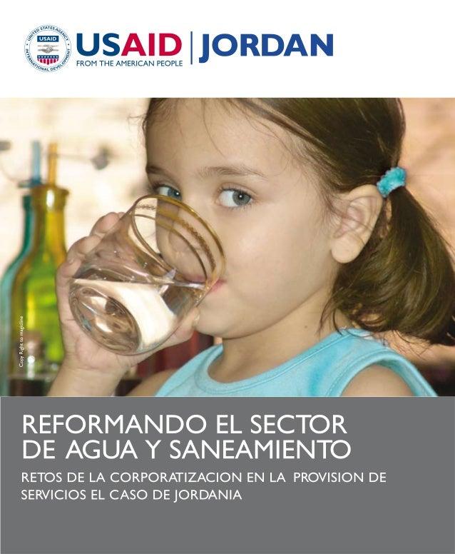 REFORMANDO EL SECTORDE AGUA Y SANEAMIENTORETOS DE LA CORPORATIZACION DE LOS SERVICIOSEL CASO DE JORDANIAContrato No. AFP –...