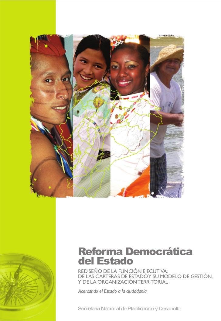 Reforma Democráticadel EstadoREDISEÑO DE LA FUNCIÓN EJECUTIVA:DE LAS CARTERAS DE ESTADO Y SU MODELO DE GESTIÓN,Y DE LA ORG...