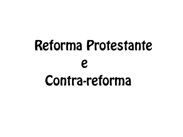 Reforma ProtestanteeContra-reforma