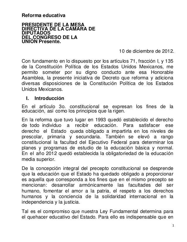 1 Reforma educativa PRESIDENTE DE LA MESA DIRECTIVA DE LA CÁMARA DE DIPUTADOS DEL CONGRESO DE LA UNIÓN Presente. 10 de dic...