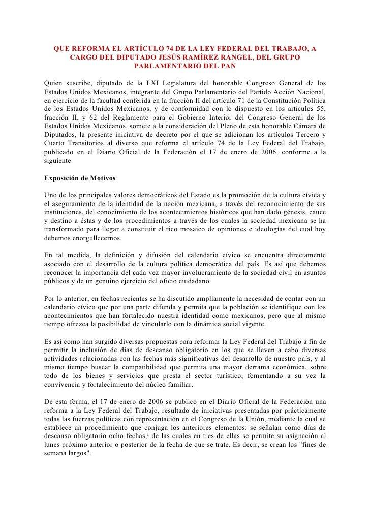 QUE REFORMA EL ARTÍCULO 74 DE LA LEY FEDERAL DEL TRABAJO, A       CARGO DEL DIPUTADO JESÚS RAMÍREZ RANGEL, DEL GRUPO      ...