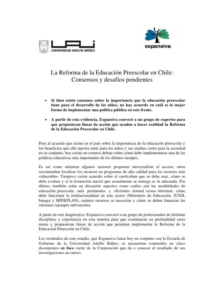 La Reforma de la Educación Preescolar en Chile:               Consensos y desafíos pendientes      •   Si bien existe cons...