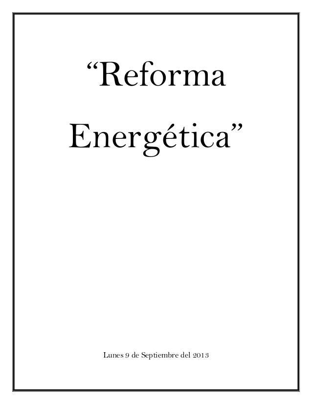 """""""Reforma Energética""""  Lunes 9 de Septiembre del 2013"""