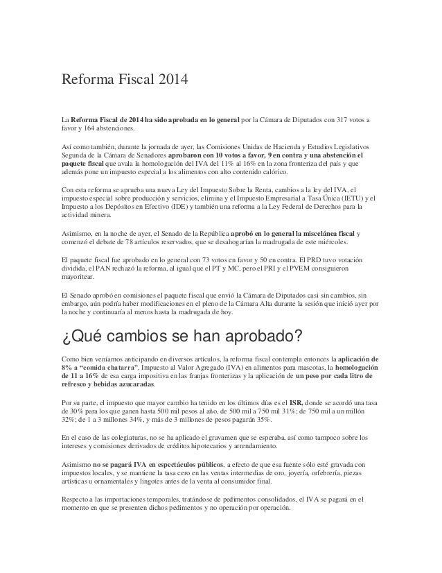 Reforma Fiscal 2014 La Reforma Fiscal de 2014 ha sido aprobada en lo general por la Cámara de Diputados con 317 votos a fa...