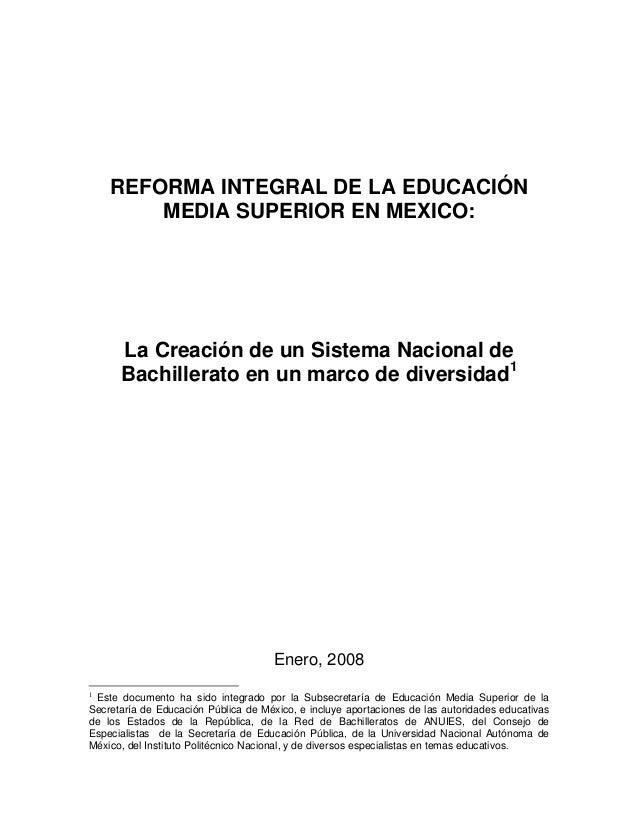 REFORMA INTEGRAL DE LA EDUCACIÓN MEDIA SUPERIOR EN MEXICO: La Creación de un Sistema Nacional de Bachillerato en un marco ...