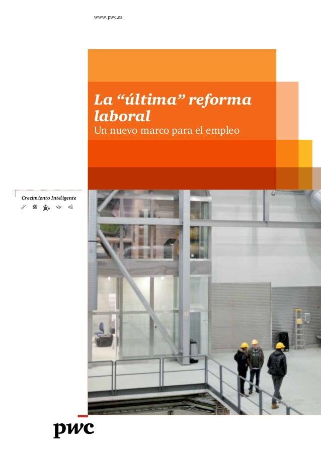 """www.pwc.es                          La """"última"""" reforma                          laboral                          Un nuevo..."""