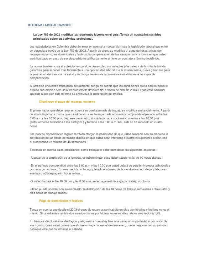 REFORMA LABORAL/CAMBIOS La Ley 789 de 2002 modifica las relaciones labores en el país. Tenga en cuenta los cambios princip...