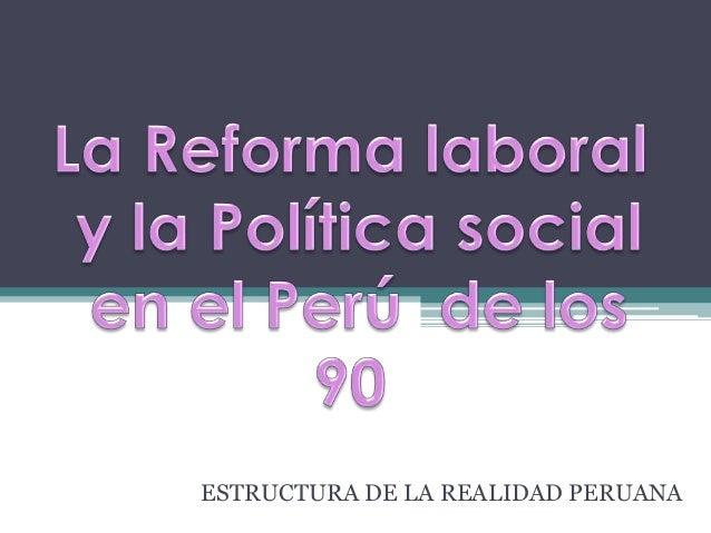 ESTRUCTURA DE LA REALIDAD PERUANA