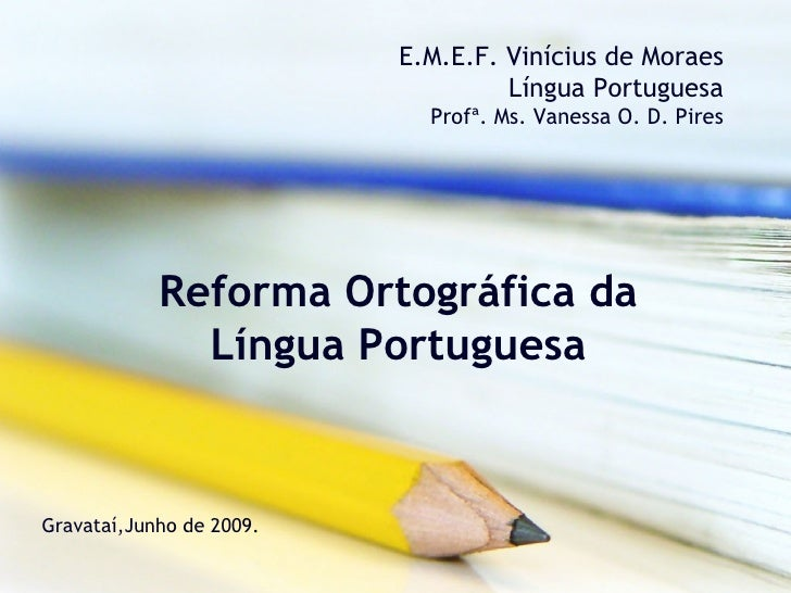 E.M.E.F. Vinícius de Moraes                                    Língua Portuguesa                             Profª. Ms. Va...
