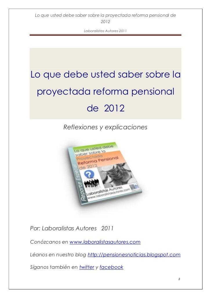 Lo que usted debe saber sobre la proyectada reforma pensional de                               2012                       ...