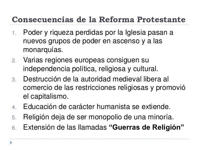 Consecuencias de la Reforma Protestante1. Poder y riqueza perdidas por la Iglesia pasan anuevos grupos de poder en ascenso...