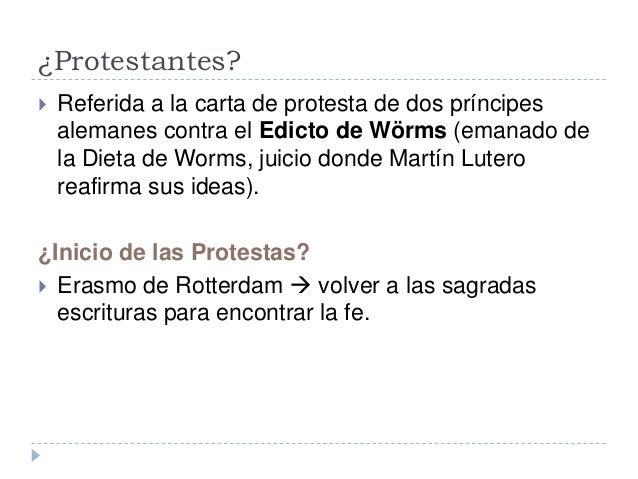 ¿Protestantes? Referida a la carta de protesta de dos príncipesalemanes contra el Edicto de Wörms (emanado dela Dieta de ...