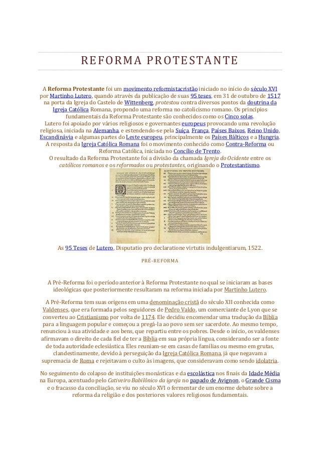 REFORMA PROTESTANTEA Reforma Protestante foi um movimento reformistacristão iniciado no início do século XVIpor Martinho L...