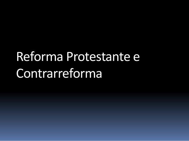 Reforma Protestante e Contrarreforma