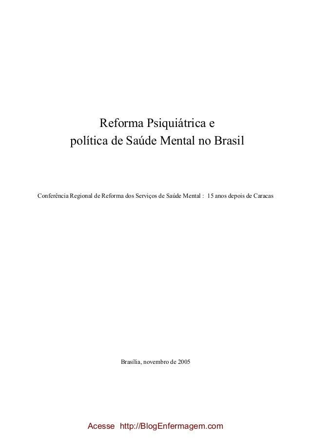 Reforma Psiquiátrica e política de Saúde Mental no Brasil Conferência Regional de Reforma dos Serviços de Saúde Mental : 1...