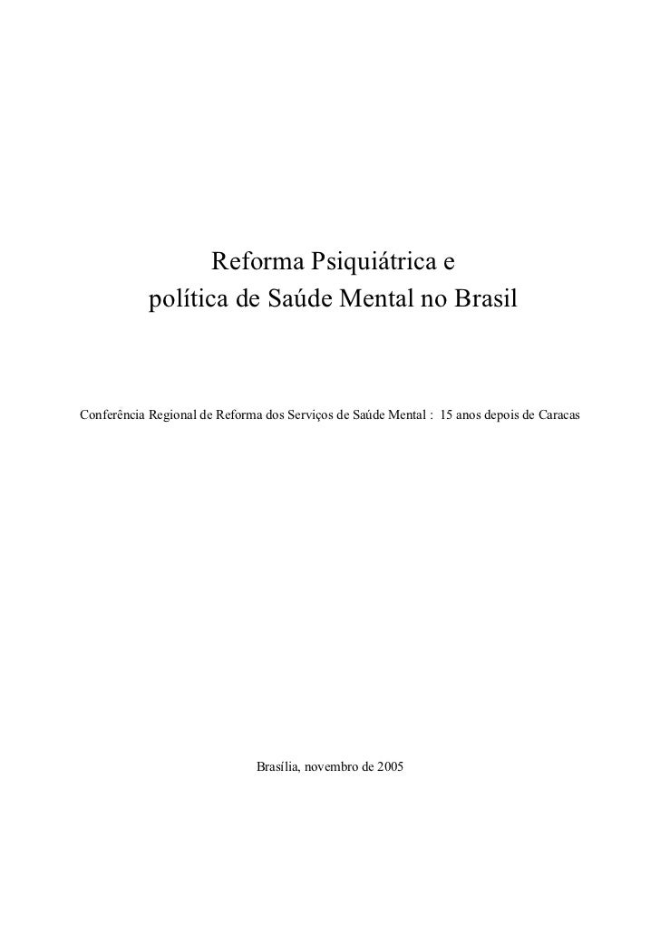 Reforma Psiquiátrica e            política de Saúde Mental no BrasilConferência Regional de Reforma dos Serviços de Saúde ...