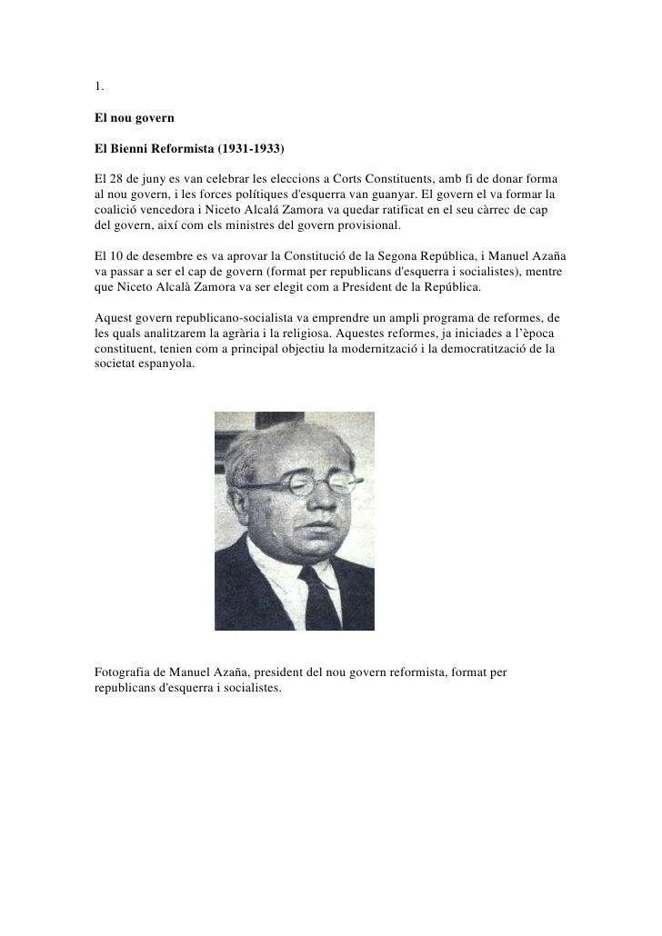 1. <br />El nou govern<br />El Bienni Reformista (1931-1933)<br />El 28 de juny es van celebrar les eleccions a Corts Cons...