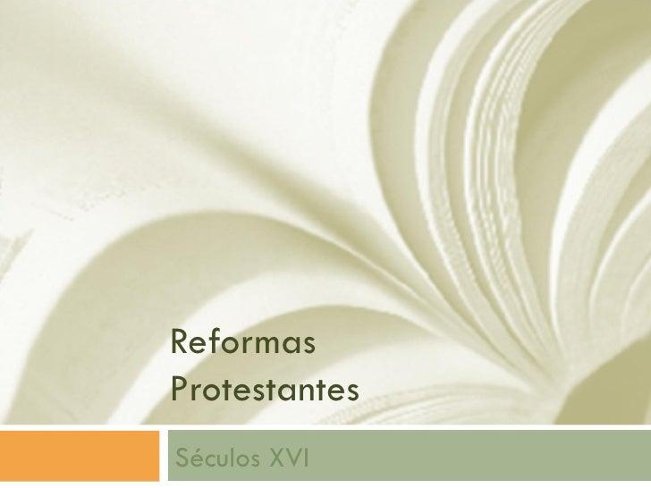 ReformasProtestantesSéculos XVI