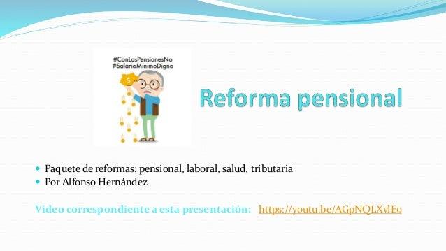  Paquete de reformas: pensional, laboral, salud, tributaria  Por Alfonso Hernández Video correspondiente a esta presenta...