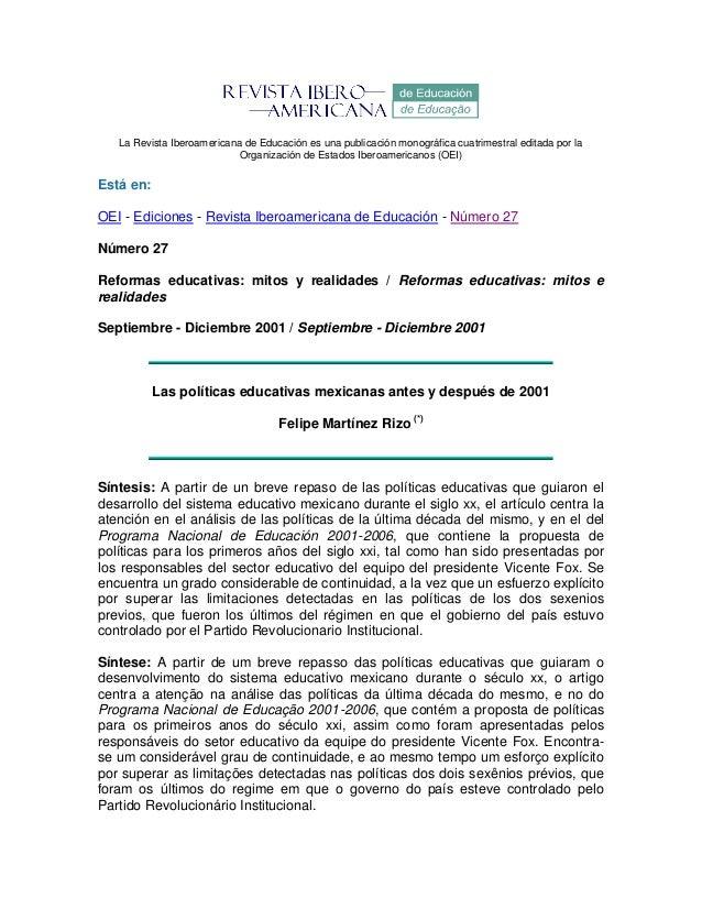 La Revista Iberoamericana de Educación es una publicación monográfica cuatrimestral editada por la Organización de Estados...