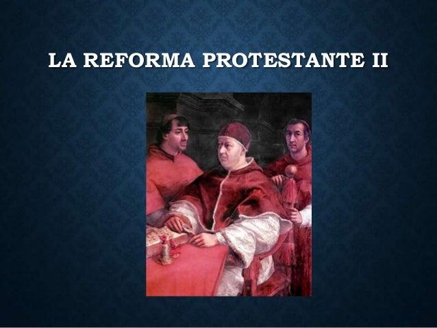 LA REFORMA PROTESTANTE II