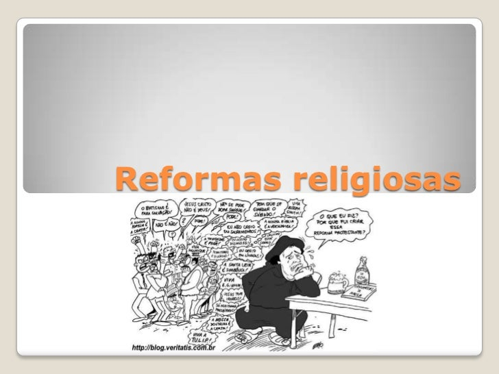 Reformas religiosas<br />