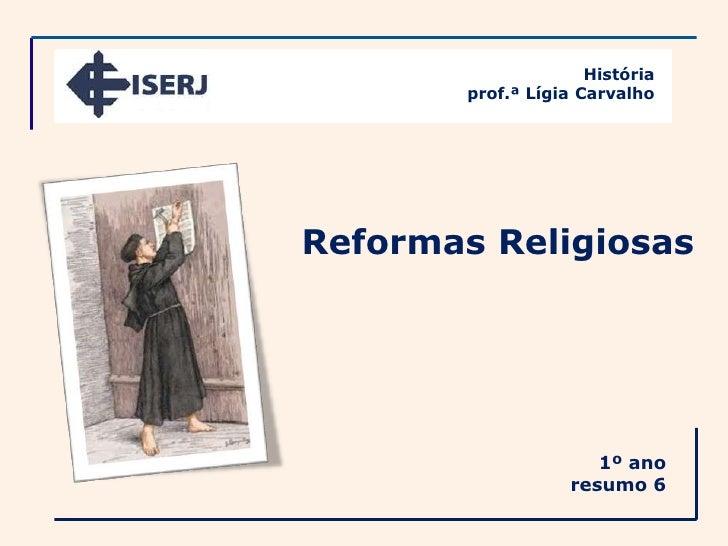 História        prof.ª Lígia CarvalhoReformas Religiosas                       1º ano                    resumo 6