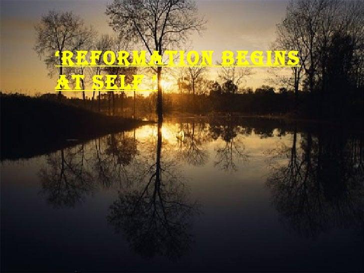 ' Reformation begins at Self '