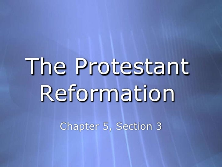 The Protestant Reformation<br />Chapter 5, Section 3<br />