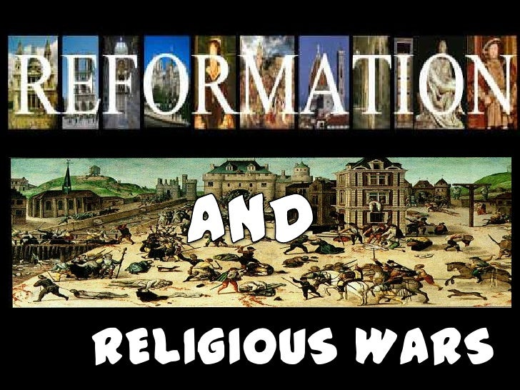 reformation<br />AND<br />RELIGIOUS WARS<br />