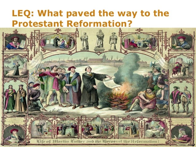 LEQ: What paved the way to theProtestant Reformation?