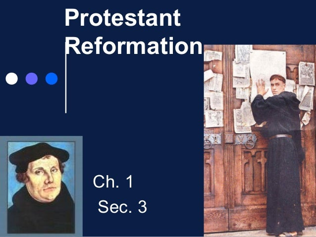Protestant Reformation  Ch. 1 Sec. 3