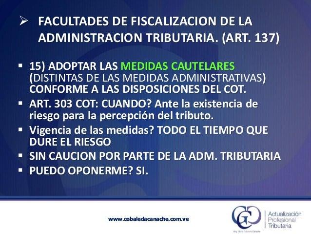 FACULTADES DE FISCALIZACION DE LA ADMINISTRACION TRIBUTARIA. (ART. 137) 15) ADOPTAR LAS MEDIDAS CAUTELARES (DISTINTAS DE...