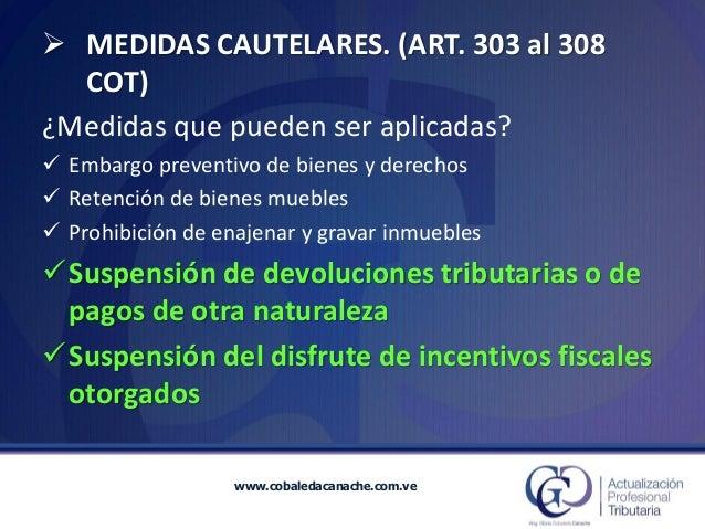 www.cobaledacanache.com.ve  ¿Medidas que pueden ser aplicadas?  Embargo preventivo de bienes y derechos  Retención de bi...