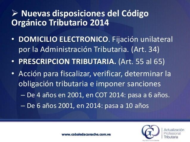 Nuevas disposiciones del Código Orgánico Tributario2014•DOMICILIO ELECTRONICO. Fijación unilateral por la Administración ...