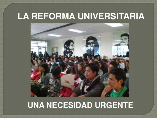 LA REFORMA UNIVERSITARIA UNA NECESIDAD URGENTE