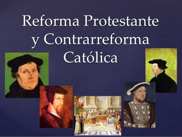 { Reforma Protestante y Contrarreforma Católica