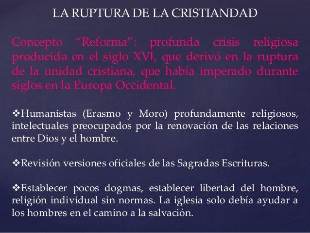 """LA RUPTURA DE LA CRISTIANDAD Concepto """"Reforma"""": profunda crisis religiosa producida en el siglo XVI, que derivó en la rup..."""