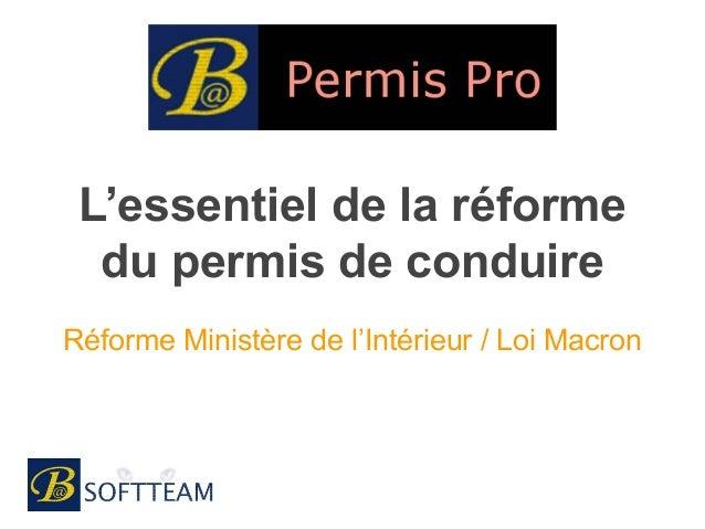 L'essentiel de la réforme du permis de conduire Réforme Ministère de l'Intérieur / Loi Macron