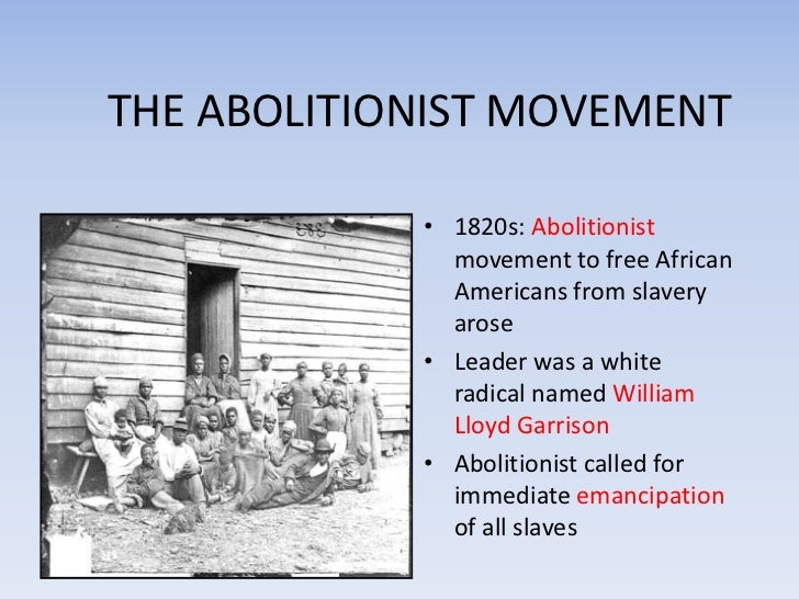 abolitionist movement in america essay Free abolitionist movement papers, essays, and research papers my account search results free essays good essays better essays american abolitionists book focuses on the american abolitionists who struggled to end slavery and advocated for equal rights for all african americans in the.