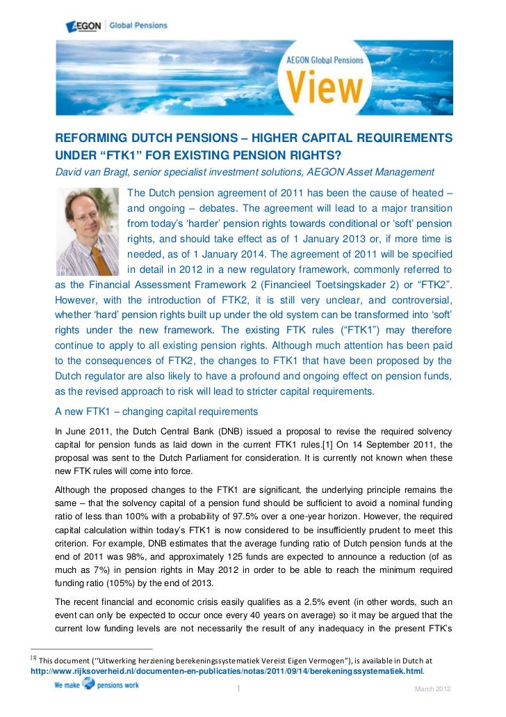 """REFORMING DUTCH PENSIONS – HIGHER CAPITAL REQUIREMENTS          UNDER """"FTK1"""" FOR EXISTING PENSION RIGHTS?          David v..."""