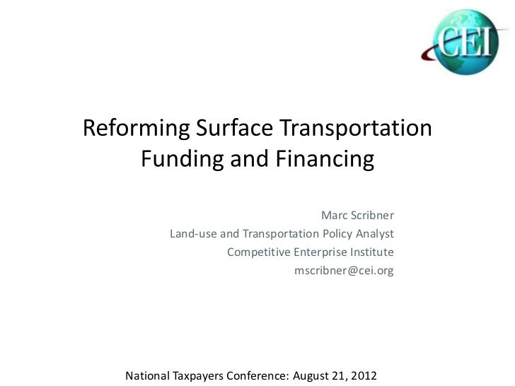 Marc Scribner        Land-use and Transportation Policy Analyst                  Competitive Enterprise Institute         ...