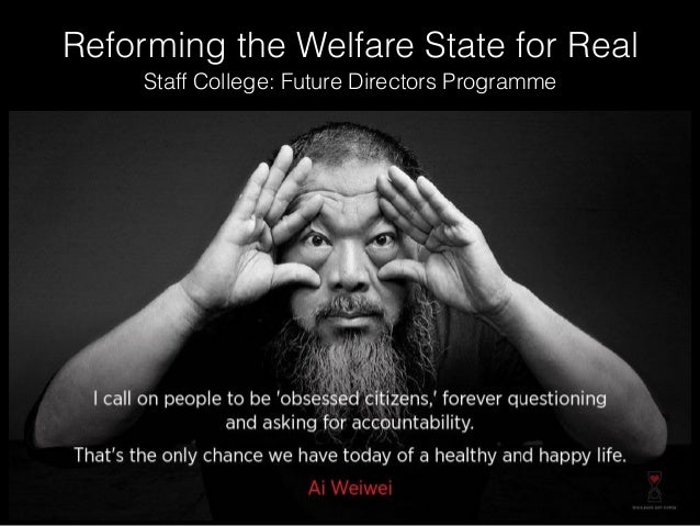 Reforming the Welfare State for Real Staff College: Future Directors Programme