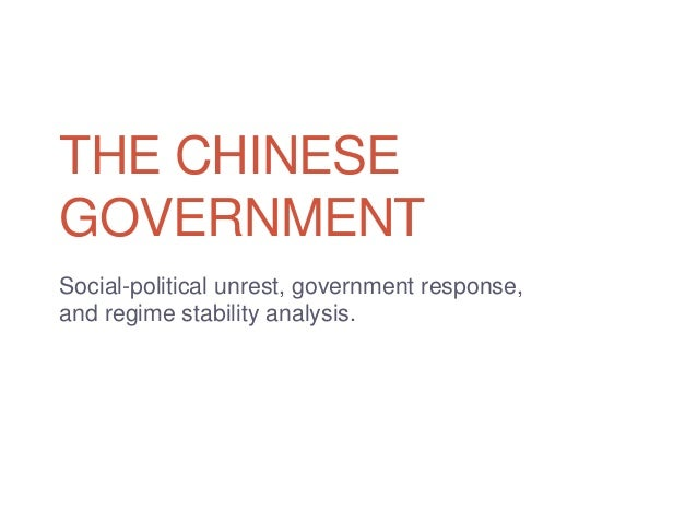THE CHINESEGOVERNMENTSocial-political unrest, government response,and regime stability analysis.